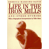 Life in the Iron Mills and Other Stories (BOK)