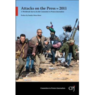 Attacks on the Press in 2011: A Worldwide Survey by the Committee to Protect Journalists (BOK)