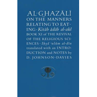 Al-Ghazali on the Manners Relating to Eating (BOK)