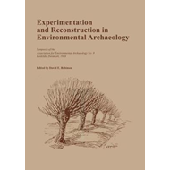 Experimentation and Reconstruction in Environmental Archaeol (BOK)