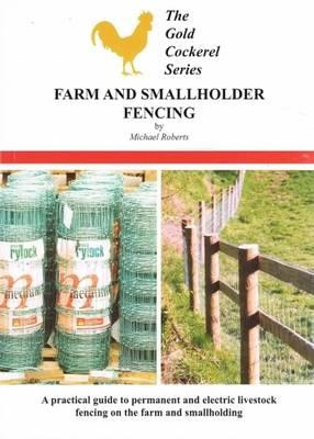 Farm and Smallholder Fencing: A Practical Guide to Permanent and Electric Livestock Fencing on the F (BOK)