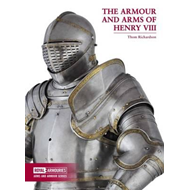 Armour and Arms of Henry VIII (BOK)