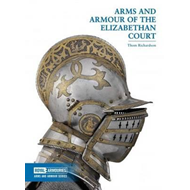 Arms and Armour of the Elizabethan Court (BOK)