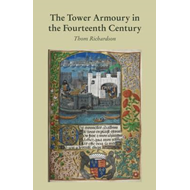 Tower Armoury in the Fourteenth Century (BOK)
