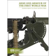 Arms and Armour of the First World War (BOK)