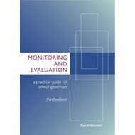 Monitoring and Evaluation: A Practical Guide for School Governors (BOK)
