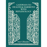 Gateways to Health and Harmony with Reflexology (BOK)