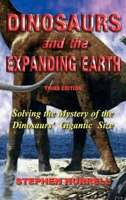 Dinosaurs and the Expanding Earth (BOK)