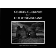 Secrets and Legends of Old Westmorland (BOK)