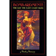 Bombardment: The Day the East Coast Bled (BOK)