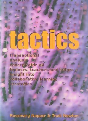 Tactics: Transactional Analysis Concepts for All Trainers, Teachers and Tutors (BOK)