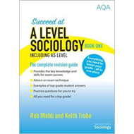 Succeed at A Level Sociology Book One Including AS Level (BOK)