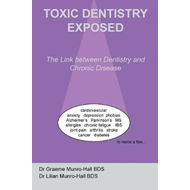 Toxic Dentistry Exposed (BOK)