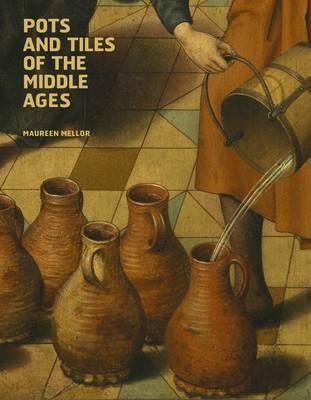 Pots and Tiles of the Middle Ages (BOK)