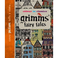 Colour in Classics: Grimm's Fairy Tales (BOK)