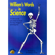 William's Words in Science: All the Words for Key Stage 3 and Beyond (BOK)