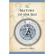 The Nature of the Self: The Human Mind Rediscovered as a Specific Instance of a Universal Configurat (BOK)