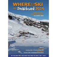 Where to Ski & Snowboard: 2014 (BOK)
