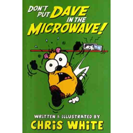 Don't Put Dave in the Microwave! (BOK)