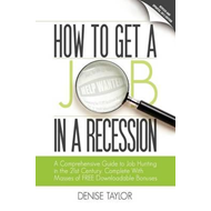 How to Get a Job in a Recession 2012: A Comprehensive Guide to Job Hunting in the 21st Century, Comp (BOK)