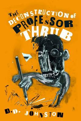The Deconstruction of Professor Thrub (BOK)
