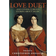 Love Duet: And Other Curious Stories About Music (BOK)