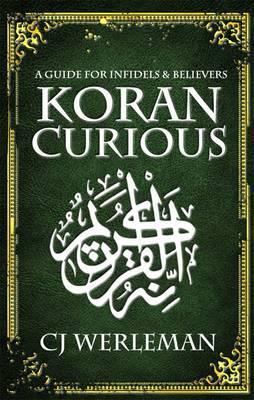 Koran Curious - a Guide for Infidels and Believers (BOK)