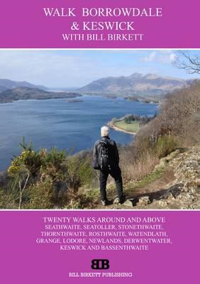 Walk Borrowdale & Keswick: With Bill Birkett (BOK)