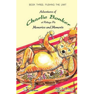 Charlie Bonker 3 Memories and Moments (BOK)