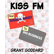 Kiss FM: From Radical Radio to Big Business (BOK)