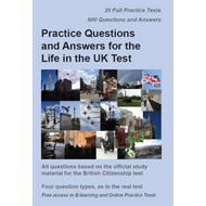Practice Questions and Answers for the Life in the UK Test (BOK)