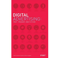 Digital Advertising: Past, Present, and Future (BOK)