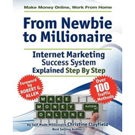 Make Money Online. Work from Home. From Newbie to Millionair (BOK)