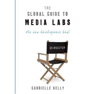 Global Guide to Media Labs (BOK)