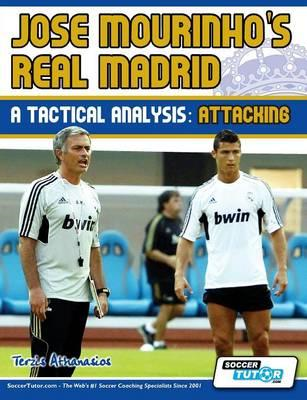 Jose Mourinho's Real Madrid - A Tactical Analysis (BOK)