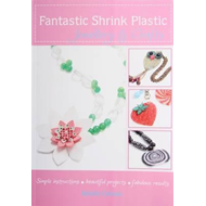 Fantastic Shrink Plastic Jewellery and Crafts (BOK)
