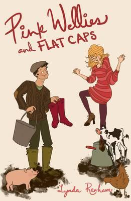 Pink Wellies and Flat Caps: A Romantic Comedy (BOK)