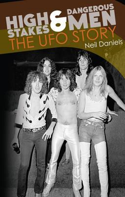 High Stakes and Dangerous Men: The Story of UFO (BOK)