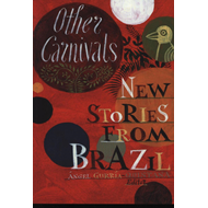 Other Carnivals: New Stories from Brazil (BOK)