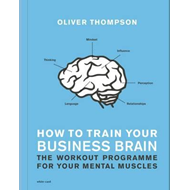 How to Train Your Business Brain (BOK)