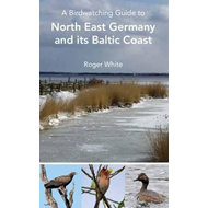 Birdwatching Guide to North East Germany and its Baltic Coas (BOK)