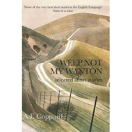 Weep Not My Wanton: Selected Short Stories (BOK)