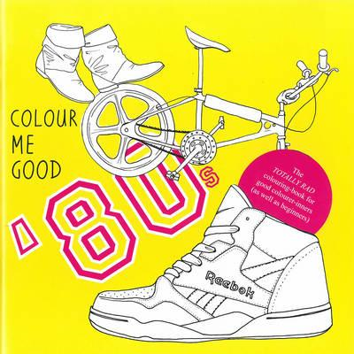 Colour Me Good 80's (BOK)
