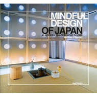 Mindful Design of Japan: 40 Modern Tea-Ceremony Rooms (BOK)