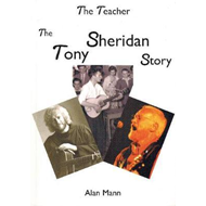 Teacher - the Tony Sheridan Story