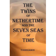 Twins of Nethertime and the Seven Seas of Time (BOK)
