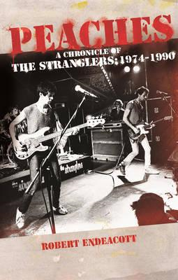 Peaches: A Chronicle Of The Stranglers: 1974 - 1990 (BOK)