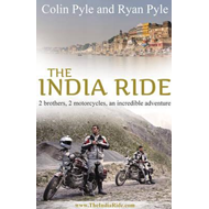 India Ride: Two Brothers, Two Motorcycles, An Incredible Adventure (BOK)