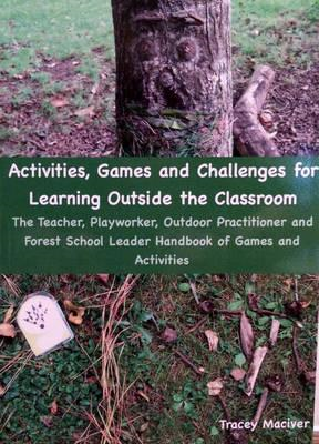 Activities, Games and Challenges for Learning Outside the Cl (BOK)