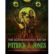 Sci-fi & Fantasy Art Of Patrick J. Jones (BOK)